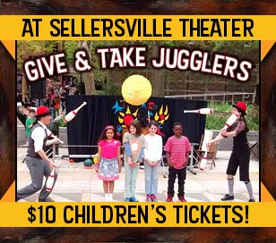 Come to the Sellersville Theater on Saturday October 7 at 1 pm to see the Give and Take Jugglers. They have been a hit with captive audiences, both children and adult, for over 40 years. Their highly interactive comedic show uses traditions from vaudeville, circus arts, theater and music to create a lively and wholesome performance that's fresh and fun!